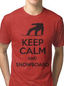 Keep Calm And Snowboard Tri-blend T-Shirt
