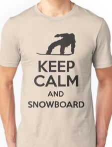 Keep Calm And Snowboard Unisex T-Shirt