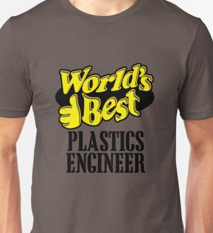 Worlds best Plastics engineer Unisex T-Shirt