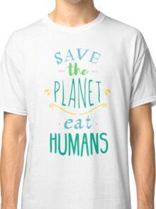 save the planet, EAT HUMANS - doodle Classic T-Shirt