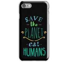 save the planet, EAT HUMANS - doodle iPhone Case/Skin