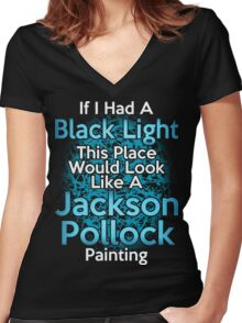 If I had a Black Light... Women's Fitted V-Neck T-Shirt