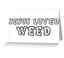 Jesus Hippie Smoke Weed Cool Drugs Gift T-Shirts Greeting Card