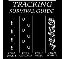TRACKING SURVIVAL GUIDE Photographic Print