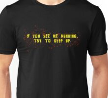 If you see me running... Unisex T-Shirt