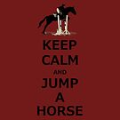 Keep Calm & Jump A Horse  by Patricia Barmatz
