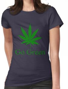 Go Green - Legalize Marijuana Womens Fitted T-Shirt
