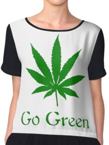 Go Green - Legalize Marijuana Chiffon Top