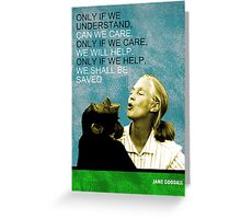 Jane Goodall Quote Greeting Card