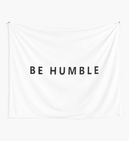 BE HUMBLE Wall Tapestry