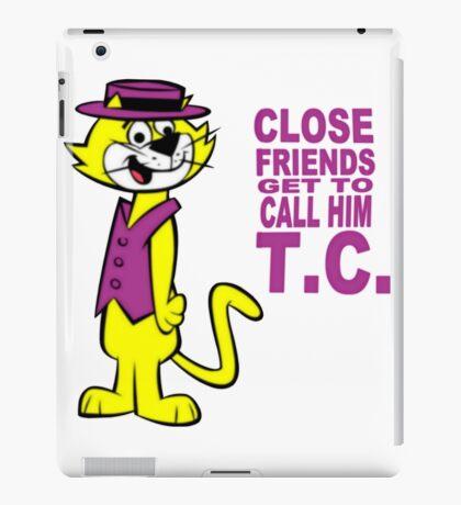 Top Cat - Close Friends get to call him TC iPad Case/Skin