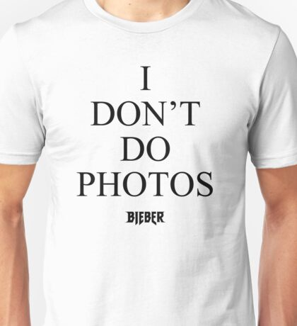 I don't do photos - Bieber - Purpose Tour Merch Unisex T-Shirt