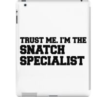 Trust Me I'm The Snatch Specialist iPad Case/Skin