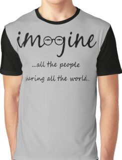 Imagine - John Lennon - Imagine All The People Sharing All The World... Typography Art Graphic T-Shirt