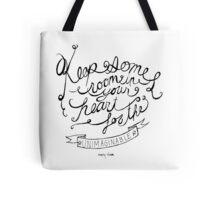 Keep some room in your heart for the unimagineable Tote Bag