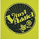 Vinyl Adict  by modernistdesign