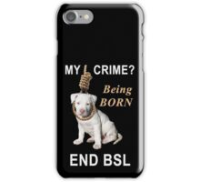 End BSL iPhone Case/Skin