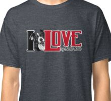 I love my Border Collie Classic T-Shirt