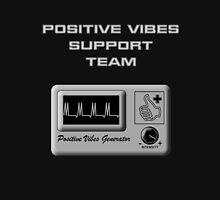 Positive Vibes Support Team Unisex T-Shirt