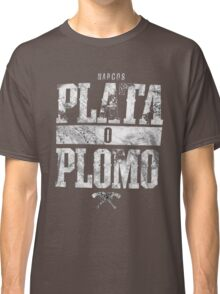 narcos plata o plomo Classic T-Shirt