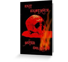 EXIT EXISTENCE - 097 Greeting Card