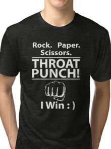 Rock Paper Scissors Throat Punch I Win Tri-blend T-Shirt