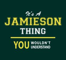 It's A JAMIESON thing, you wouldn't understand !! by satro