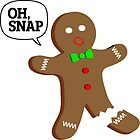 Oh, Snap Gingerbread Man, Funny Christmas Gift by HolidaySwaggC