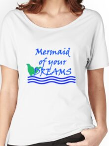 Mermaid Of Your Dreams (Blue) Women's Relaxed Fit T-Shirt