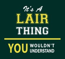 It's A LAIR thing, you wouldn't understand !! by satro