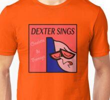 Dexter Sings Omelette du Fromage Unisex T-Shirt