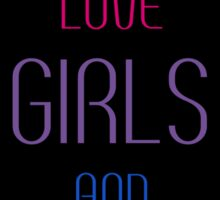 Girls Love Girls and Boys Sticker