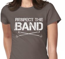 Respect The Band - Majorette (White Lettering) Womens Fitted T-Shirt