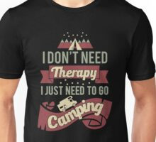 Camping will solve all your problems Unisex T-Shirt