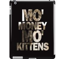 Mo' Money, Mo' Kittens 2 iPad Case/Skin