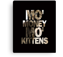 Mo' Money, Mo' Kittens 2 Canvas Print