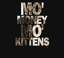 Mo' Money, Mo' Kittens 2 Unisex T-Shirt
