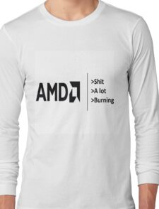 AMD be like Long Sleeve T-Shirt