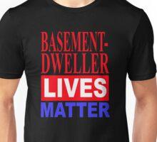 BASEMENT DWELLER LIVES MATTER Unisex T-Shirt