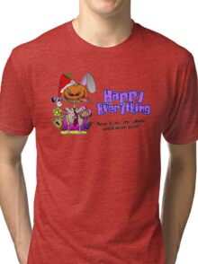 HAPPY EVERYTHING Tri-blend T-Shirt