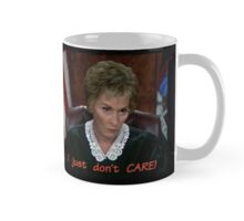 I just don't CARE! Judge Judy Mug