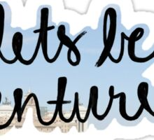 Let's be adventurers-design #2 Sticker