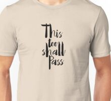 This Too Shall Pass Unisex T-Shirt