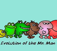 EVOLUTION OF THE MR. MAN by tnewton69