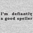 Good Speller by cultclothingco