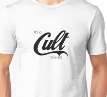 It's a Cult Thing Unisex T-Shirt