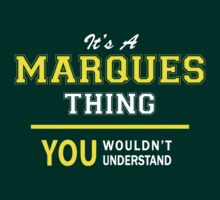 It's A MARQUES thing, you wouldn't understand !! by satro
