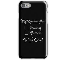 My Reactions Are iPhone Case/Skin