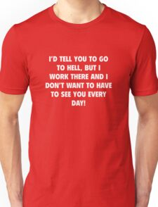 I'd Tell You To Go To Hell T-Shirt