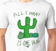 All I Want is ONE Hug Unisex T-Shirt